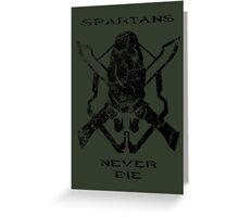 Spartans Never Die Greeting Card