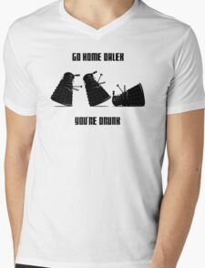 Go home Dalek You're Drunk Mens V-Neck T-Shirt