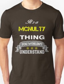 MCNULTY It's thing you wouldn't understand !! - T Shirt, Hoodie, Hoodies, Year, Birthday  T-Shirt