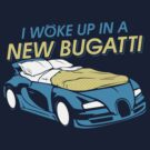 Woke Up In A Bugatti by AJ Paglia