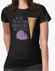 Never Ever Getting Back Together Womens Fitted T-Shirt