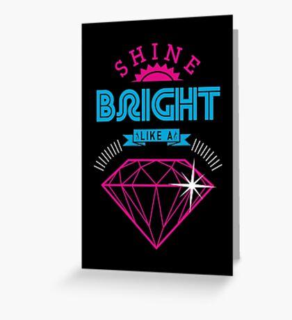 Shine Bright Greeting Card