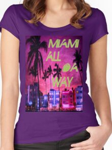 Miami all da way 1 Women's Fitted Scoop T-Shirt