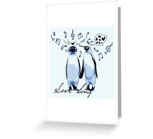 King Penguin's Love Song Greeting Card