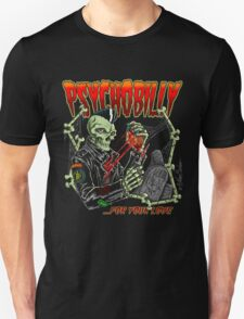 Psychobilly for your love I T-Shirt