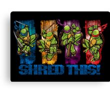 Shred This! Canvas Print