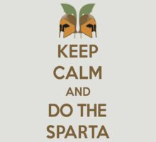 Keep Calm and Do The Sparta by octanetwisted