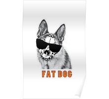 Fat dog Poster