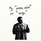 """My """"people skills"""" are """"rusty"""" Ipod by Katy177"""