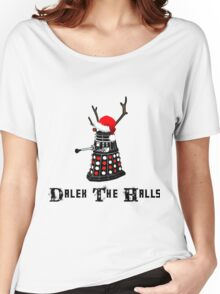Dalek The Halls - Reindeer dalek santa Women's Relaxed Fit T-Shirt