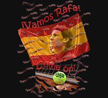 ¡Vamos Rafa!, Come on! Unisex T-Shirt