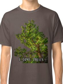 I love trees Tee/Hoodie Classic T-Shirt