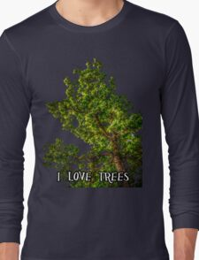 I love trees Tee/Hoodie Long Sleeve T-Shirt