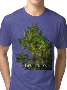 I love trees Tee/Hoodie Tri-blend T-Shirt