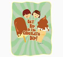 Get Hip to Chocolate Dip Unisex T-Shirt
