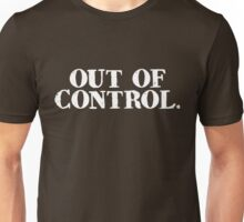 out of control. Unisex T-Shirt