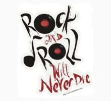 Rock and Roll Will Never Die T-Shirt