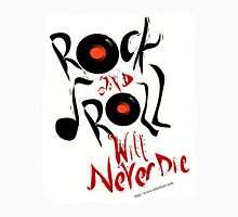 Rock and Roll Will Never Die Unisex T-Shirt