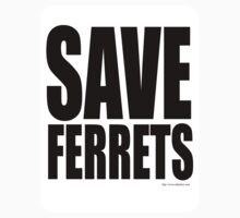 Save Ferrets by mytshirtfort