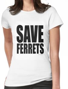 Save Ferrets Womens Fitted T-Shirt
