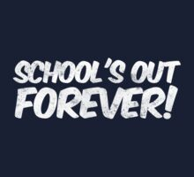 School's out forever! One Piece - Long Sleeve