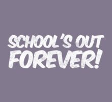 School's out forever! Kids Tee