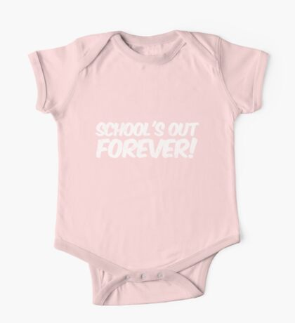 School's out forever! One Piece - Short Sleeve