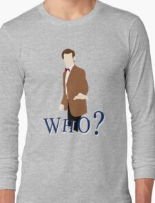 """""""WHO?"""" Eleventh Doctor T-Shirt (1) Long Sleeve T-Shirt"""