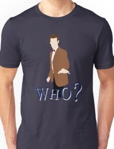 """WHO?"" Eleventh Doctor T-Shirt (1) Unisex T-Shirt"
