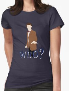 """""""WHO?"""" Eleventh Doctor T-Shirt (1) Womens Fitted T-Shirt"""