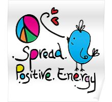 Spread positive energy Poster