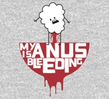 My anus is bleeding by Ely Prosser