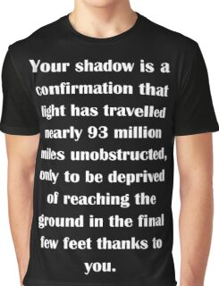 Your shadow... Light text Graphic T-Shirt