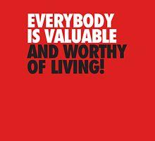 Everybody is Valuable Unisex T-Shirt