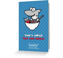 Fin's soup – Beware the shark Greeting Card