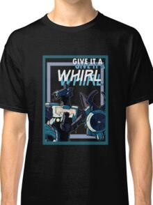 Go on give it a Whirl Classic T-Shirt