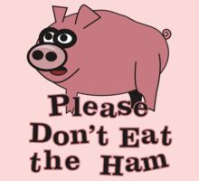 Please Don't Eat the Ham Kids Clothes