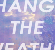 She Changes The Weather #2 Sticker