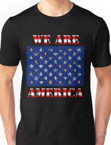 We are America Unisex T-Shirt