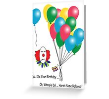 Sarcastic Clown Birthday Card Greeting Card