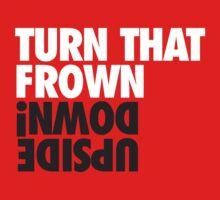 Turn That Frown !nwoD edispU Baby Tee