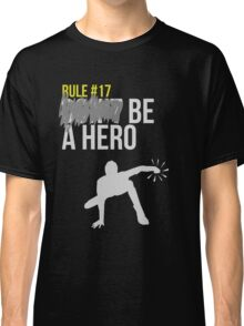 Zombie Survival Guide - Rule #17: Be A Hero Classic T-Shirt