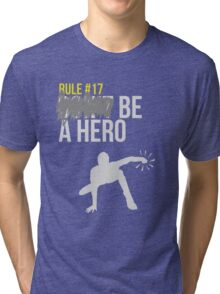 Zombie Survival Guide - Rule #17: Be A Hero Tri-blend T-Shirt