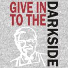 Give in to the Darkside by jimcwood
