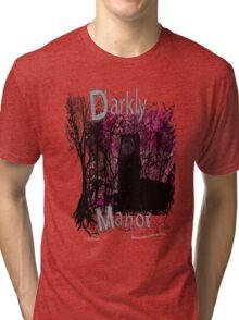 Pink Darkly Manor Tri-blend T-Shirt