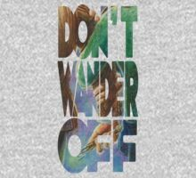 Don't Wander Off - Text Style by Steph Skiles