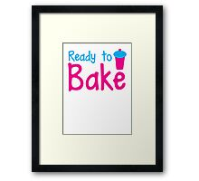 READY to BAKE! with cute cupcake! Framed Print