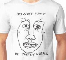 Do Not Fret Unisex T-Shirt
