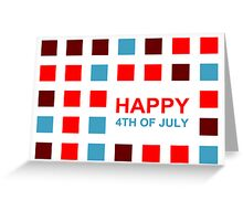 happy 4th of july (mod squares) Greeting Card