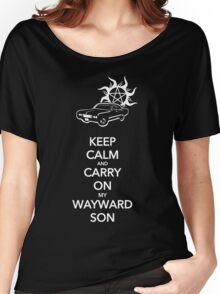 Keep Calm and Carry On My Wayward Son Women's Relaxed Fit T-Shirt